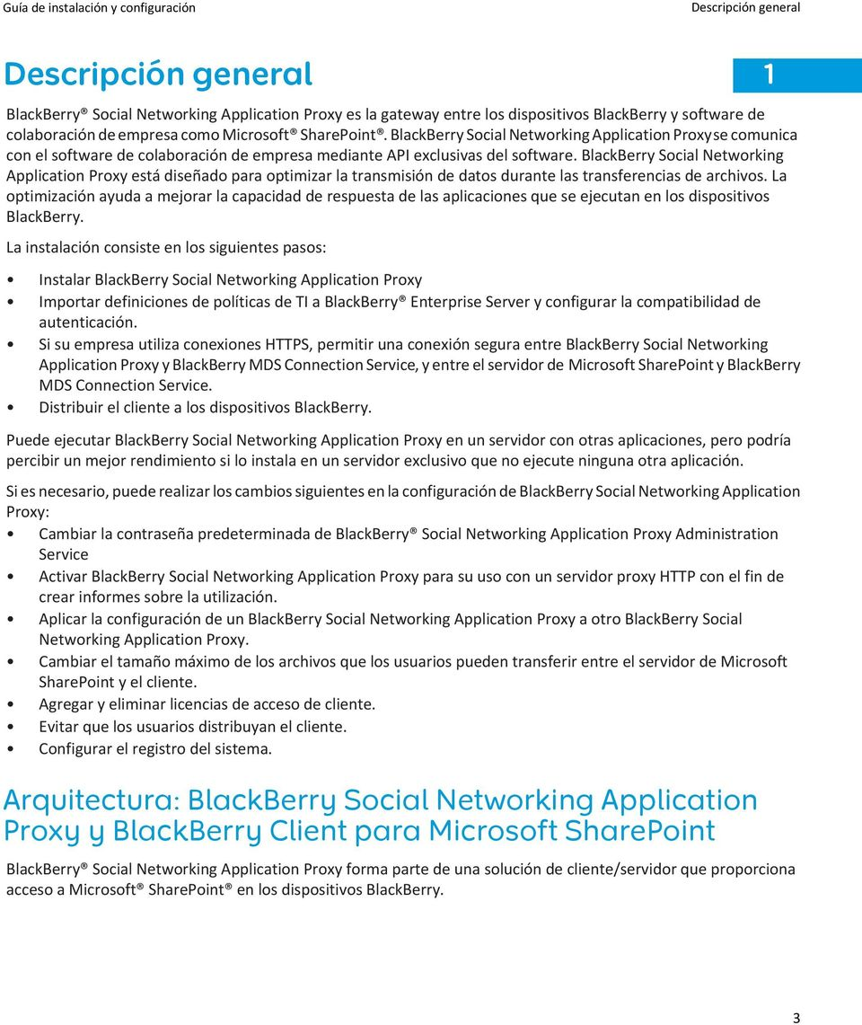 BlackBerry Social Networking Application Proxy está diseñado para optimizar la transmisión de datos durante las transferencias de archivos.