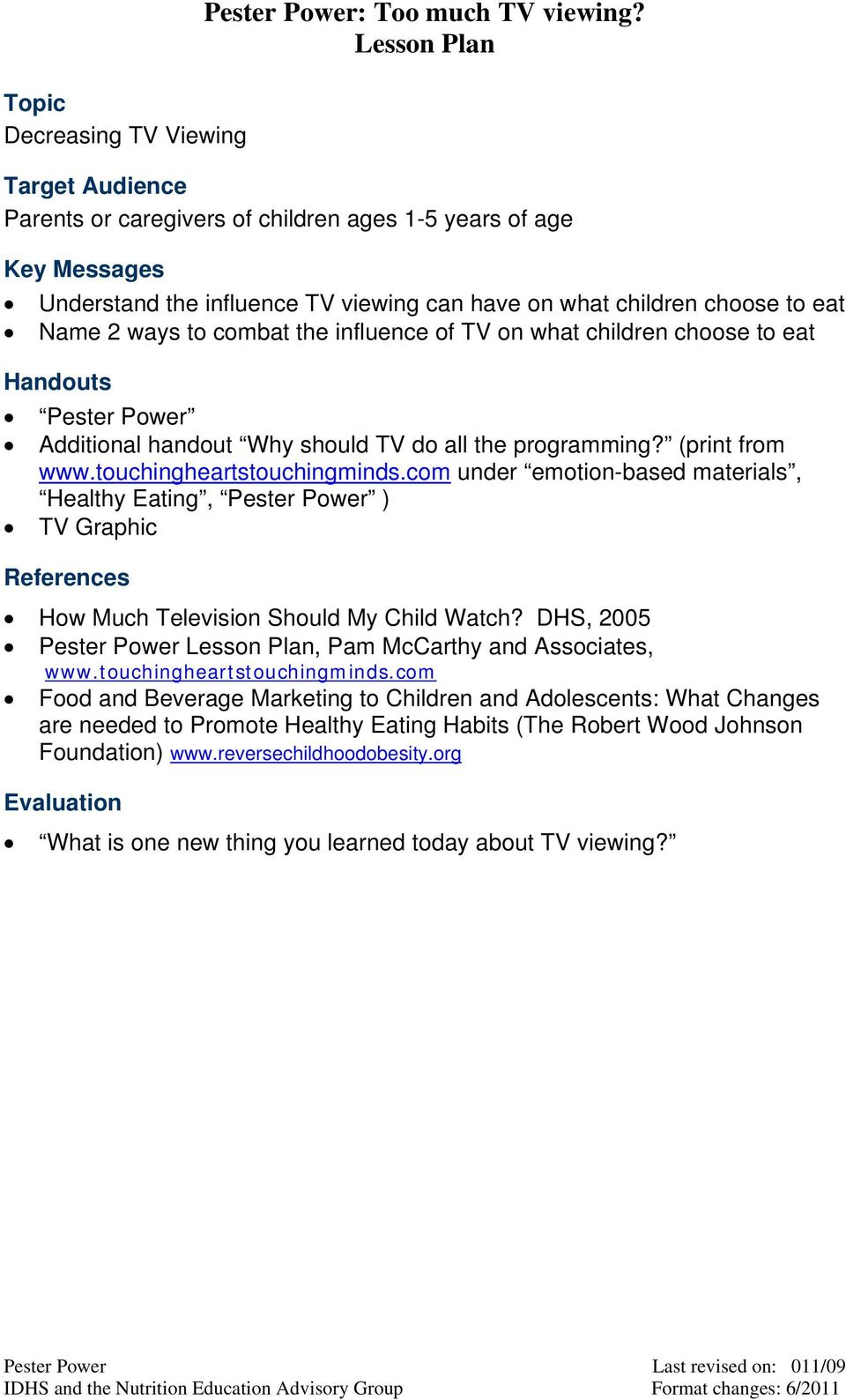 influence of TV on what children choose to eat Handouts Pester Power Additional handout Why should TV do all the programming? (print from www.touchingheartstouchingminds.