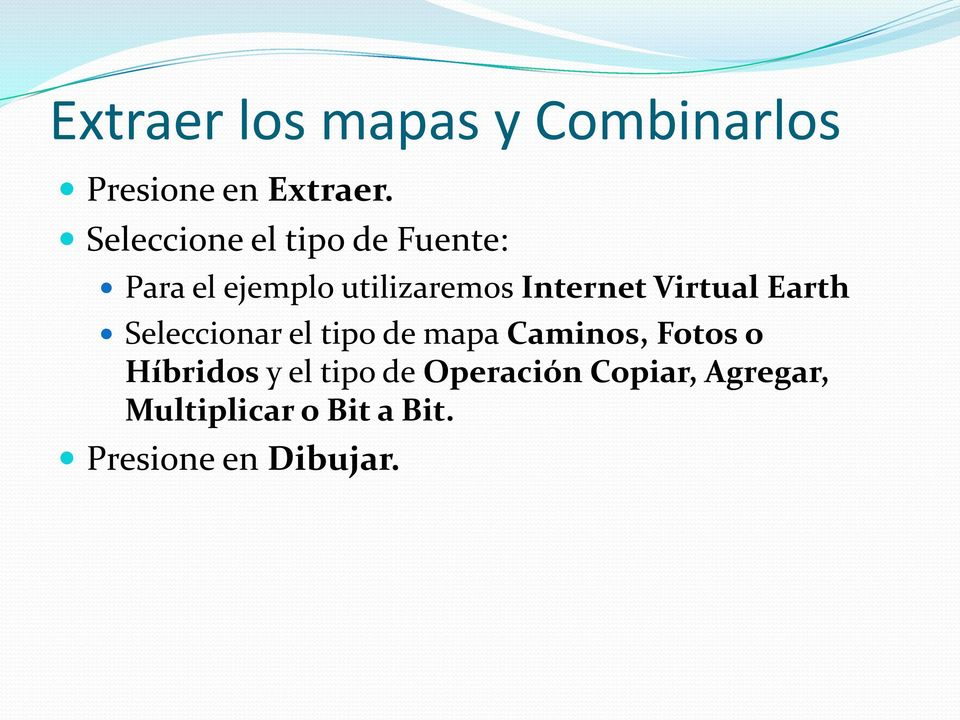 Virtual Earth Seleccionar el tipo de mapa Caminos, Fotos o Híbridos