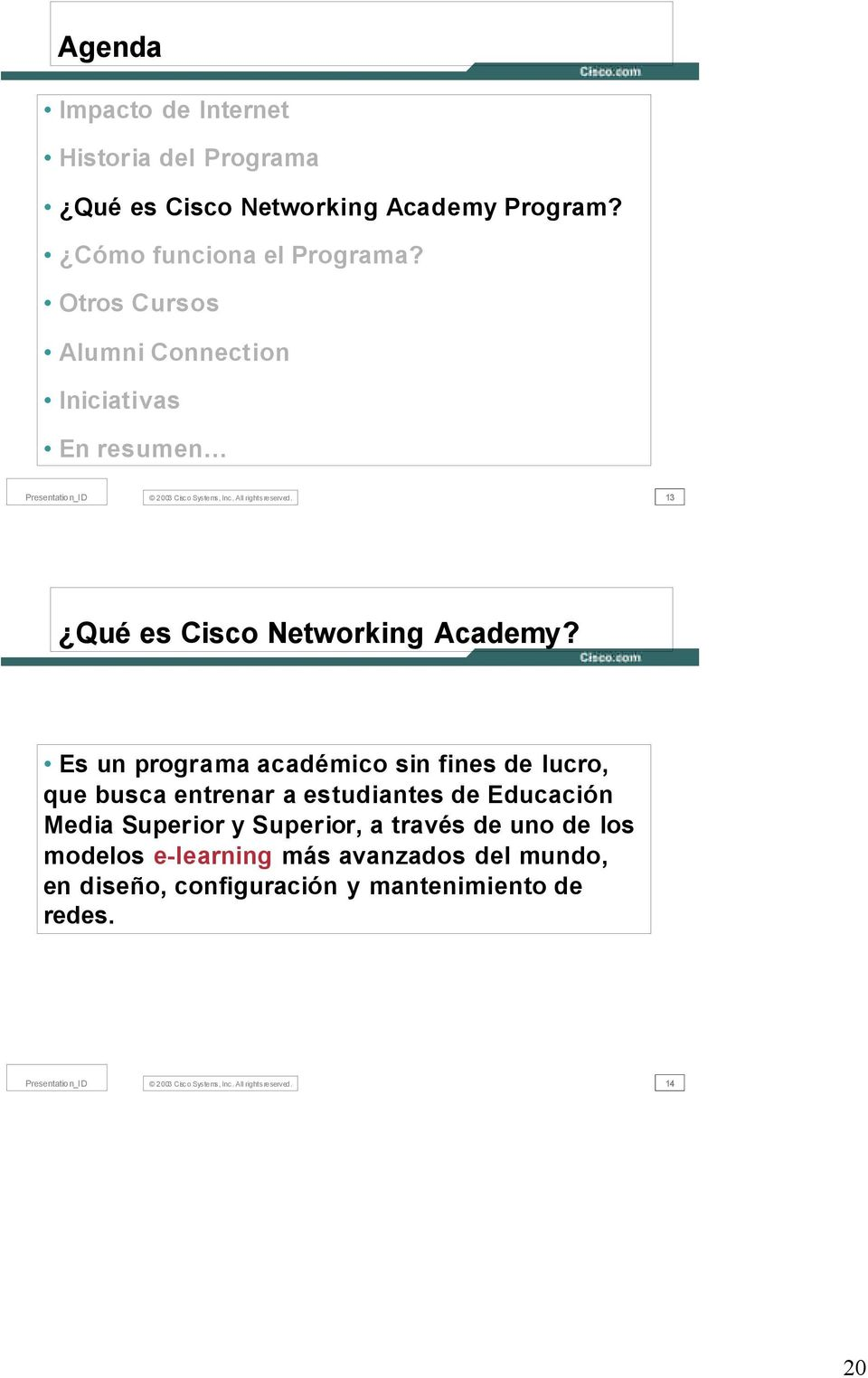 13 Qué es Cisco Networking Academy?