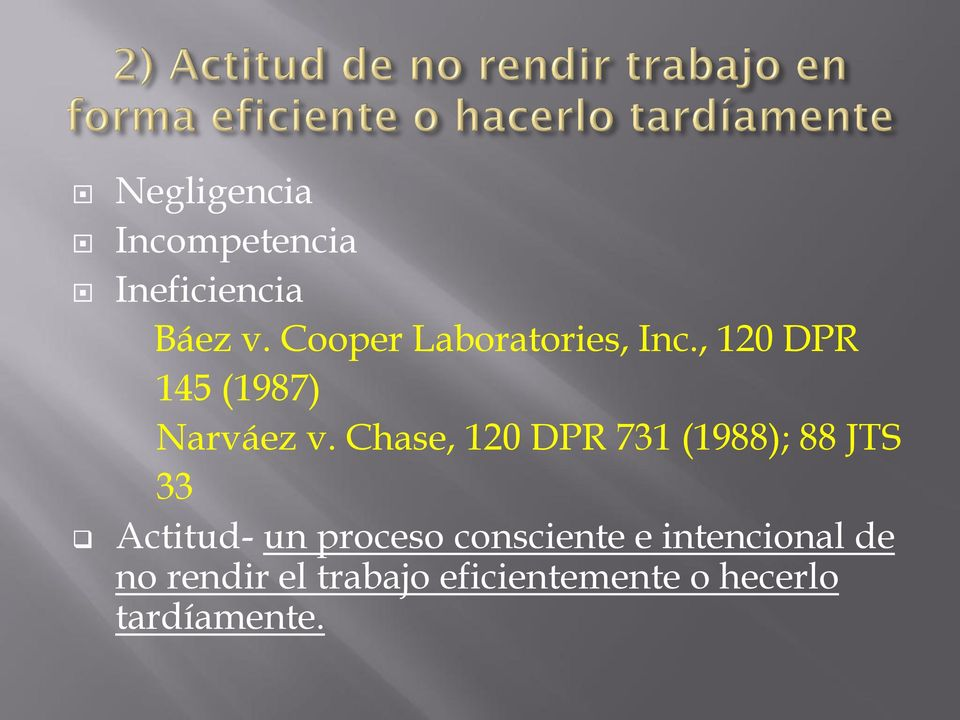 Chase, 120 DPR 731 (1988); 88 JTS 33 Actitud- un proceso