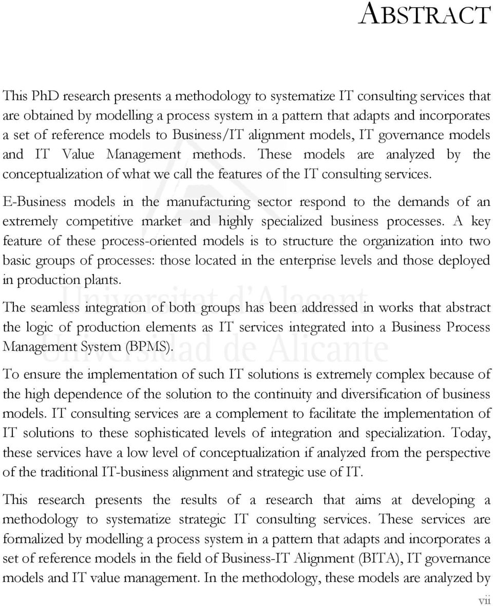 These models are analyzed by the conceptualization of what we call the features of the IT consulting services.