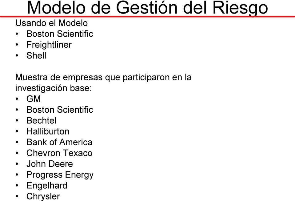 investigación base: GM Boston Scientific Bechtel Halliburton Bank