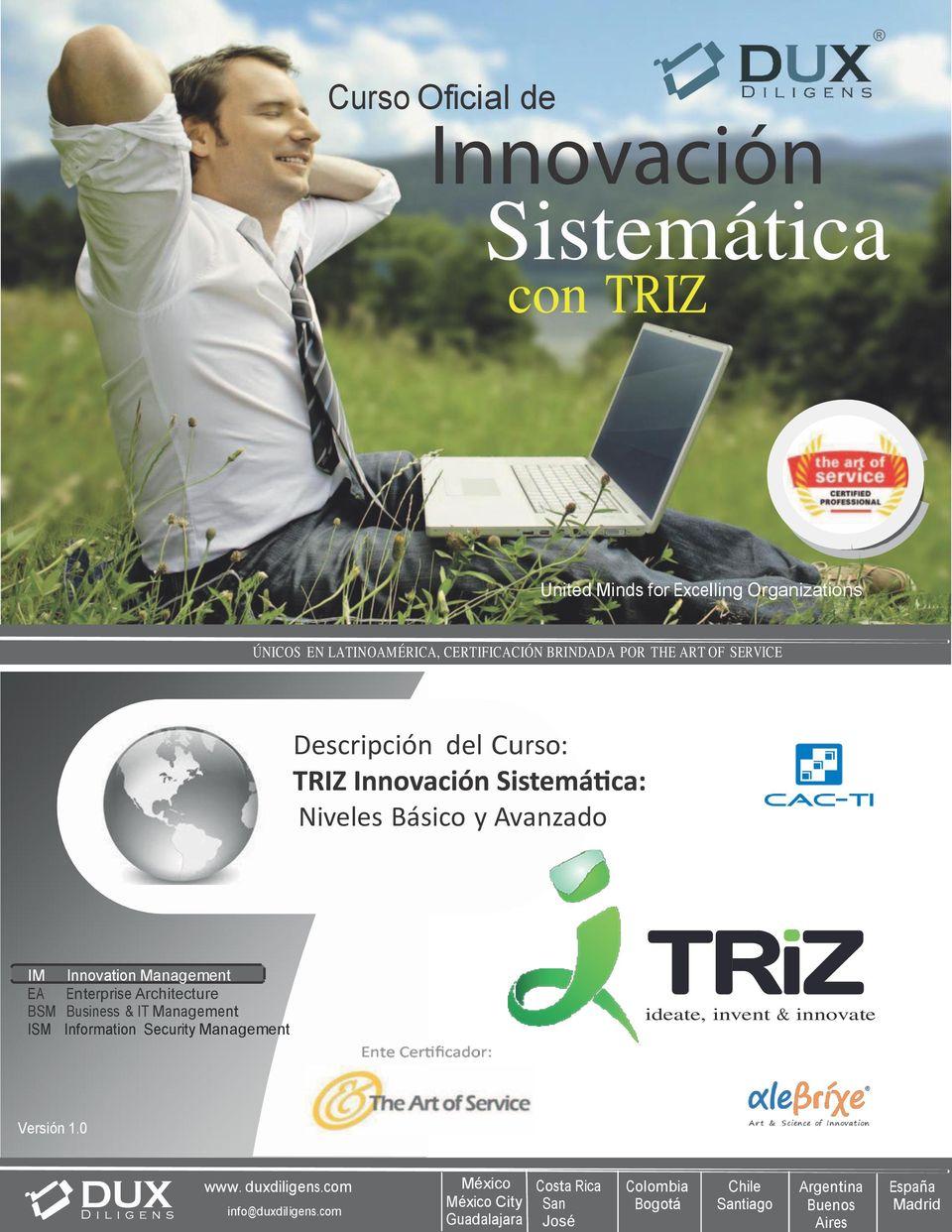Business & IT Management ISM Information Security Management ideate, invent & innovate Versión 1.0 www. duxdiligens.