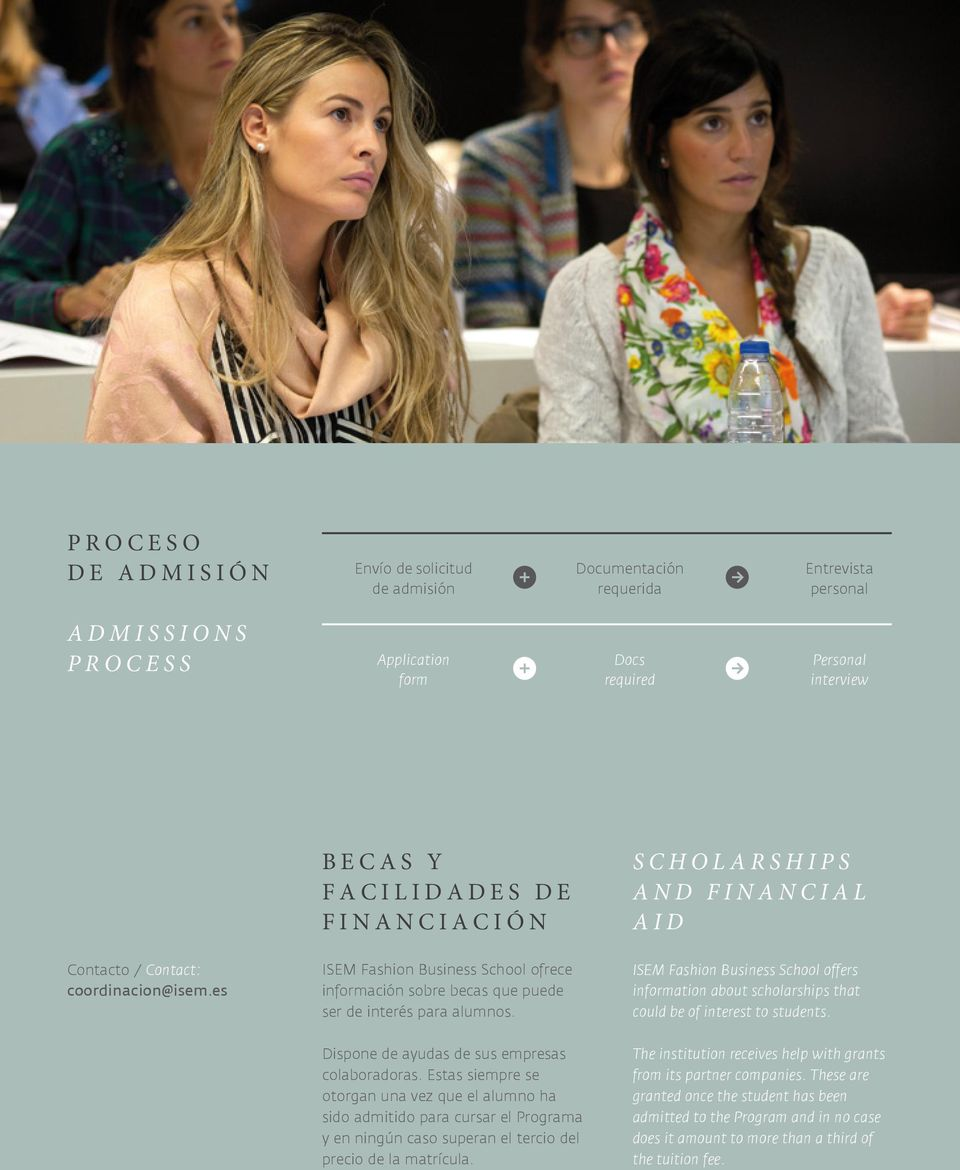 ISEM Fashion Business School offers information about scholarships that could be of interest to students. Dispone de ayudas de sus empresas colaboradoras.
