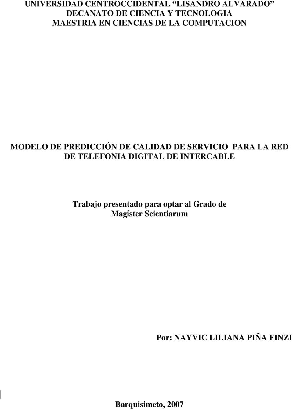 SERVICIO PARA LA RED DE TELEFONIA DIGITAL DE INTERCABLE Trabajo presentado para