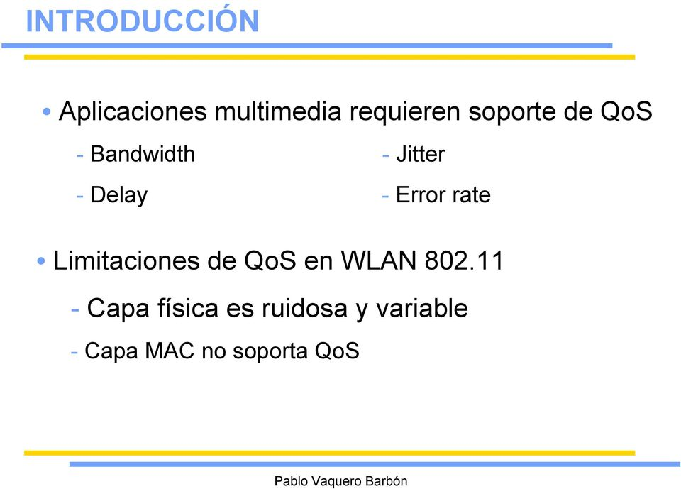 Error rate Limitaciones de QoS en WLAN 802.