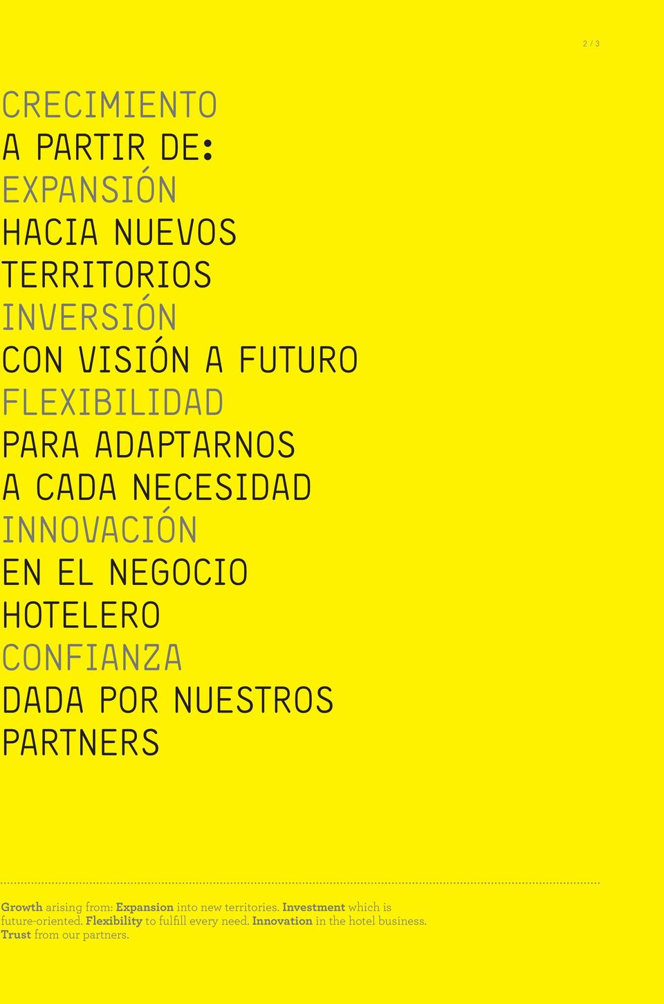 nuestros partners Growth arising from: Expansion into new territories.