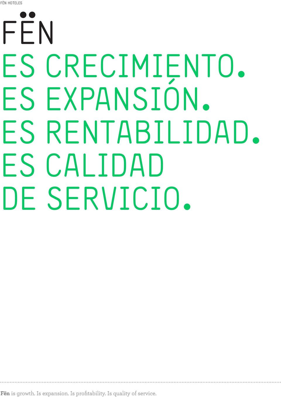 es calidad de servicio. Fën is growth.