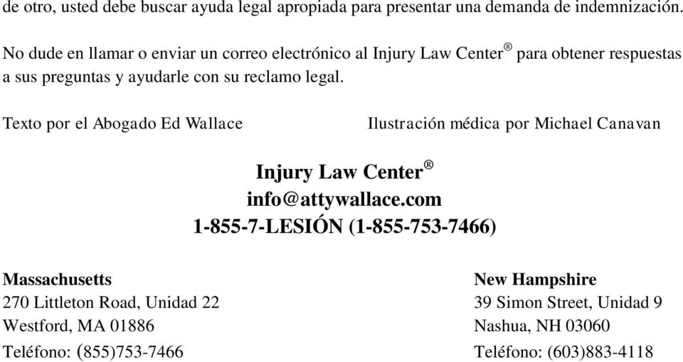 legal. Texto por el Abogado Ed Wallace Ilustración médica por Michael Canavan Injury Law Center info@attywallace.