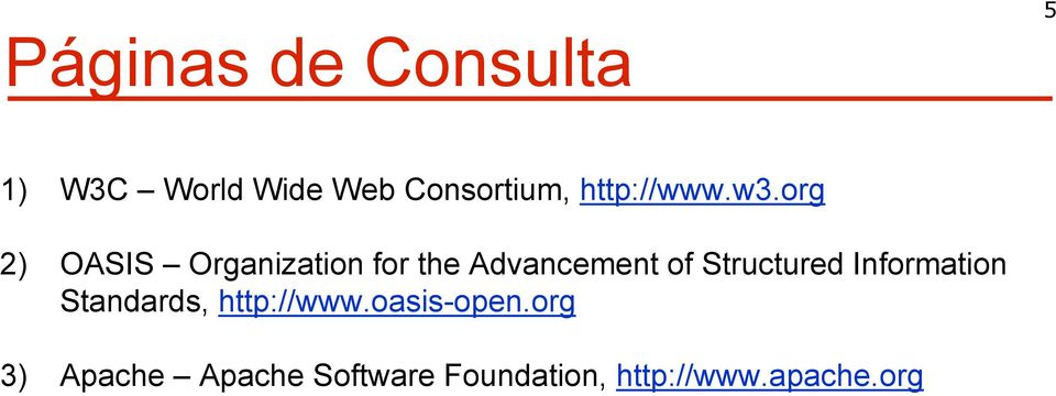 org 2) OASIS Organization for the Advancement of Structured
