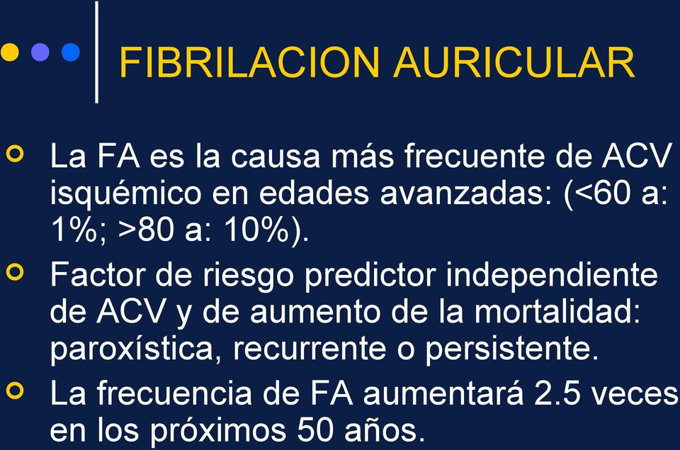 Factor de riesgo predictor independiente de ACV y de aumento de la