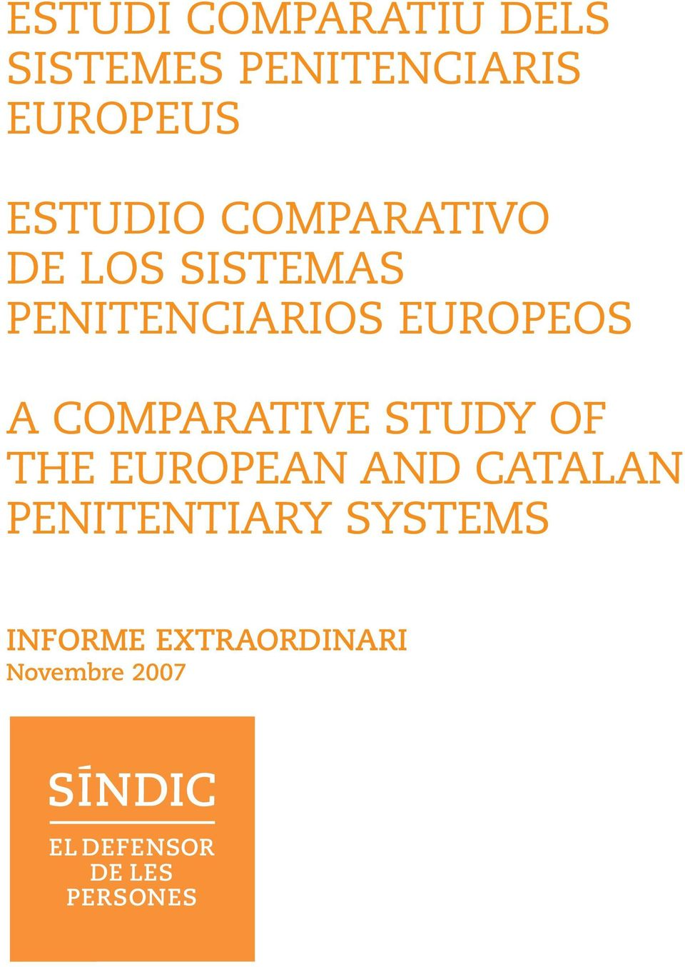COMPARATIVE STUDY OF THE EUROPEAN AND CATALAN PENITENTIARY