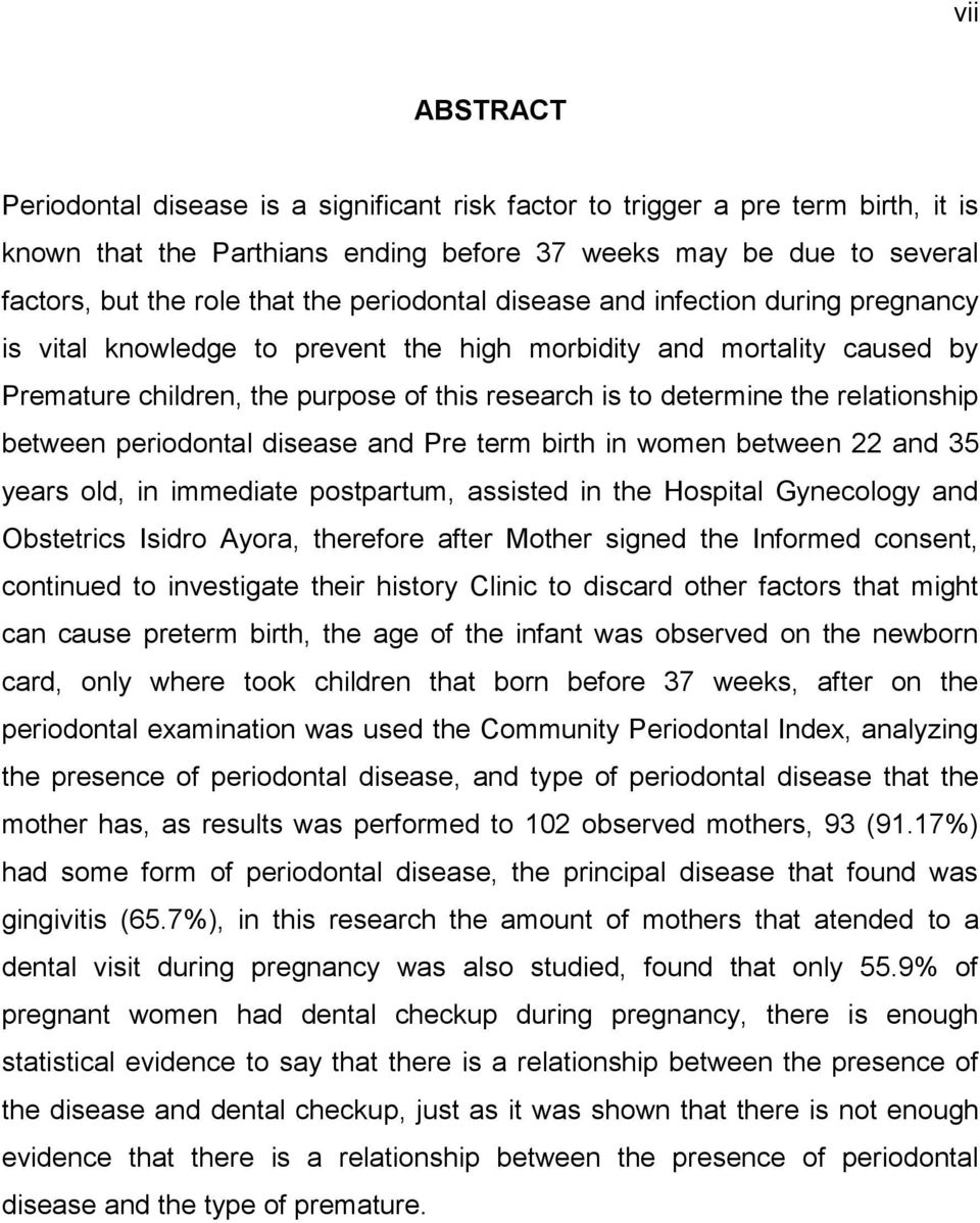 relationship between periodontal disease and Pre term birth in women between 22 and 35 years old, in immediate postpartum, assisted in the Hospital Gynecology and Obstetrics Isidro Ayora, therefore