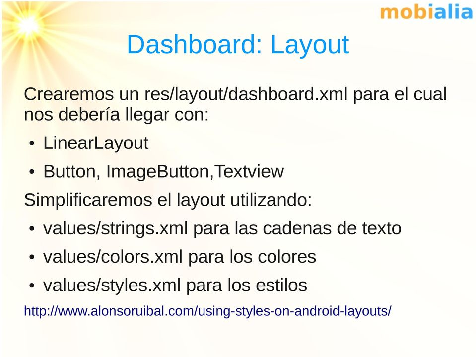 Simplificaremos el layout utilizando: values/strings.