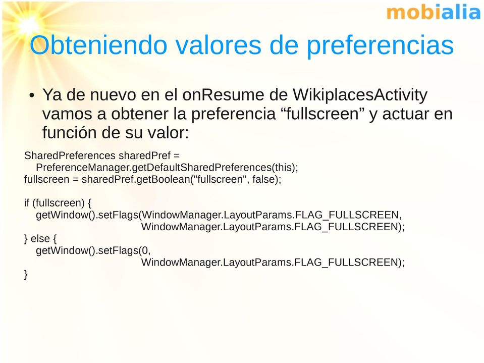 "getDefaultSharedPreferences(this); fullscreen = sharedpref.getboolean(""fullscreen"", false); if (fullscreen) { getwindow()."