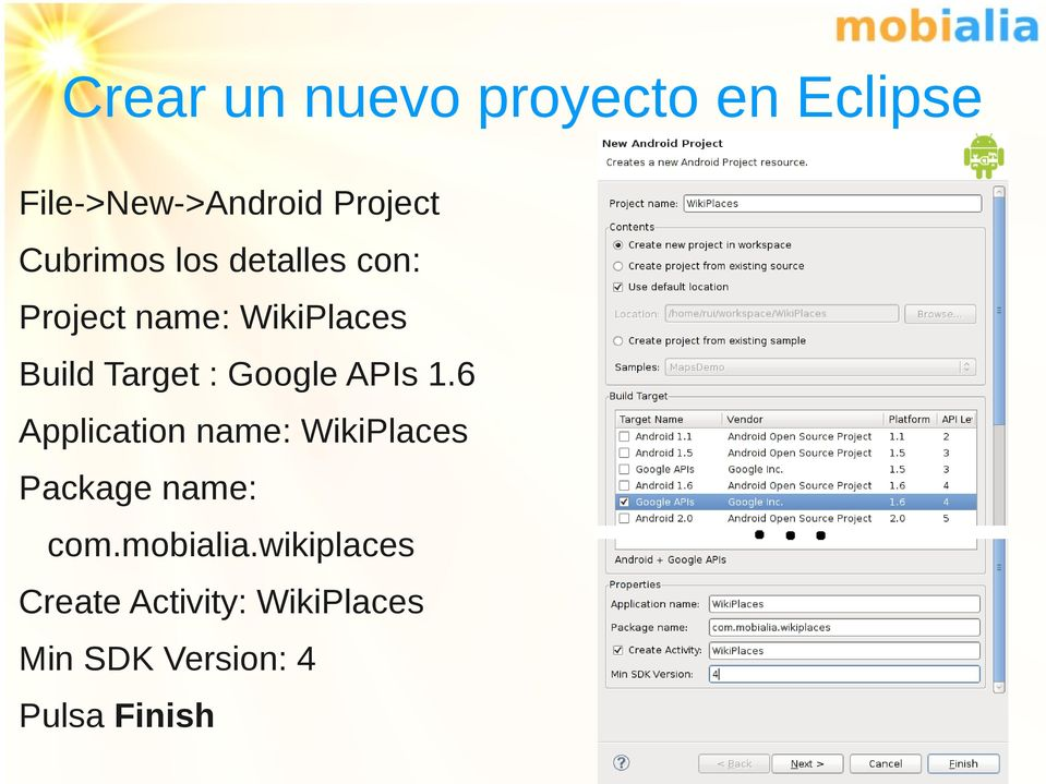 Google APIs 1.6 Application name: WikiPlaces Package name: com.