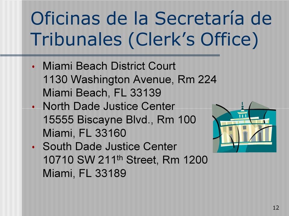 North Dade Justice Center 15555 Biscayne Blvd.