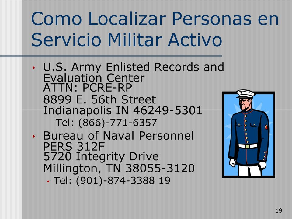 Army Enlisted Records and Evaluation Center ATTN: PCRE-RP 8899 E.