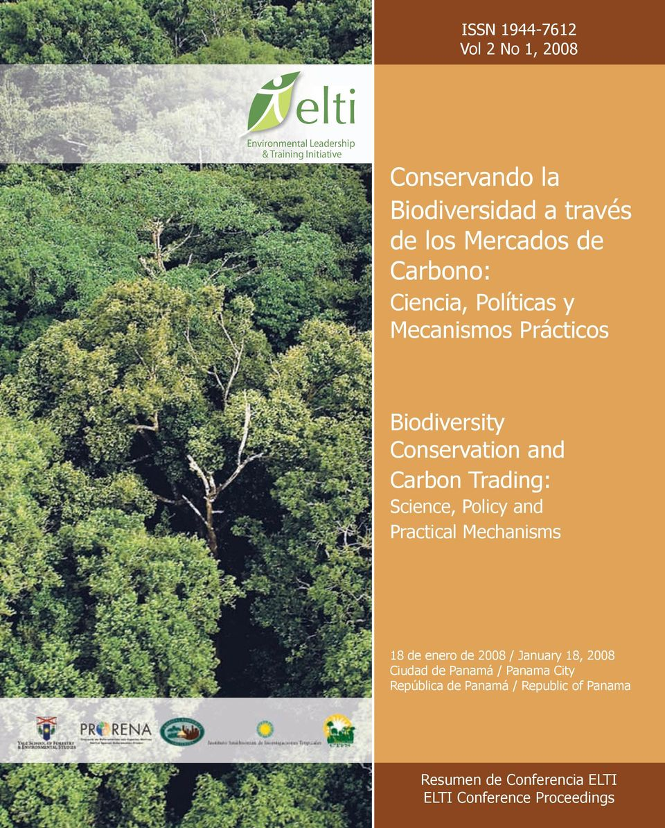 Conservation and Carbon Trading: Science, Policy and Practical Mechanisms 18 de enero de 2008 / January 18,