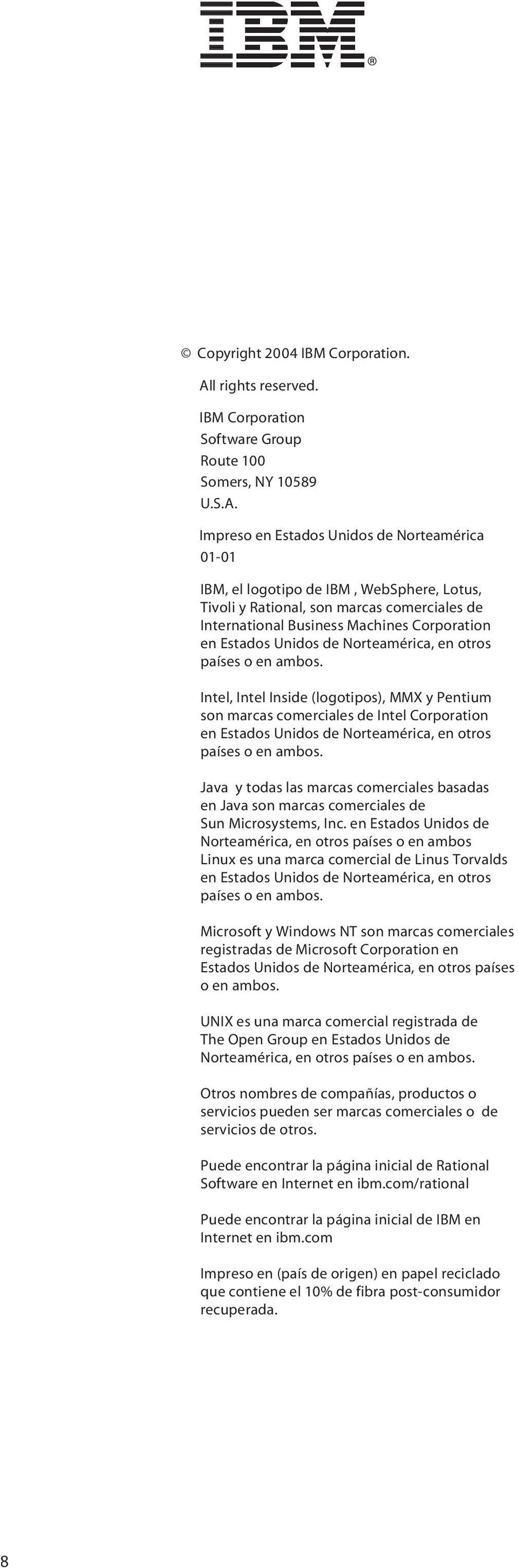 Impreso en Estados Unidos de Norteamérica 01-01 IBM, el logotipo de IBM, WebSphere, Lotus, Tivoli y Rational, son marcas comerciales de International Business Machines Corporation en Estados Unidos