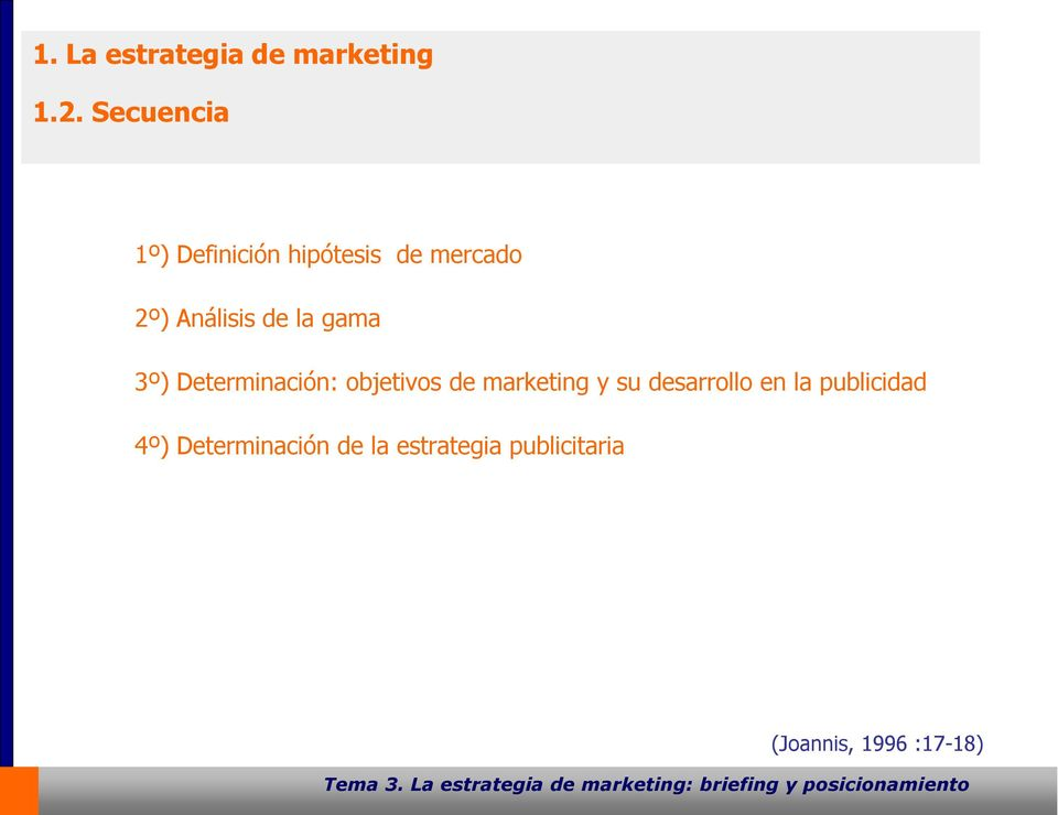 la gama 3º) Determinación: objetivos de marketing y su