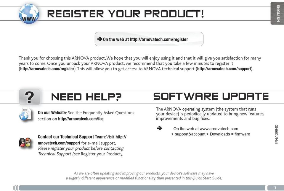 Once you unpack your ARNOVA product, we recommend that you take a few minutes to register it (http://arnovatech.com/register).