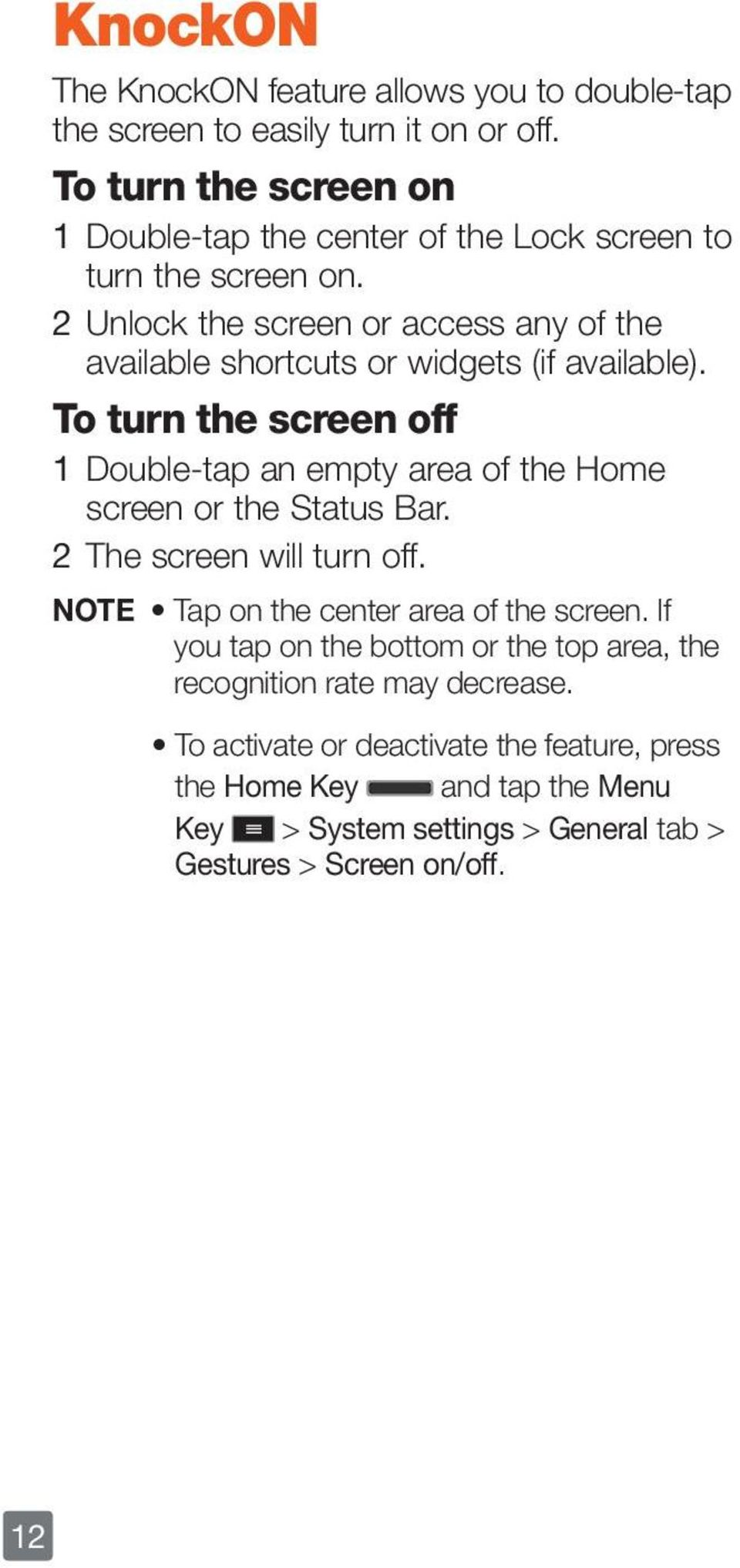 2 Unlock the screen or access any of the available shortcuts or widgets (if available).