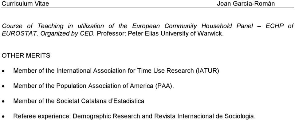 OTHER MERITS Member of the International Association for Time Use Research (IATUR) Member of the