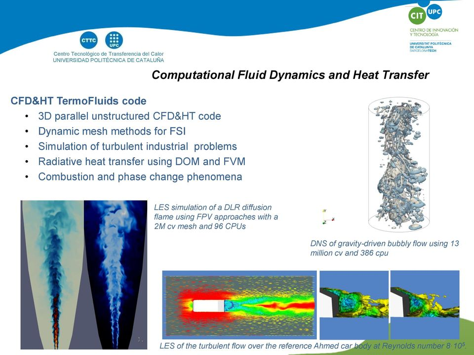 phenomena Computational Fluid Dynamics and Heat Transfer LES simulation of a DLR diffusion flame using FPV approaches with a 2M cv mesh and 96 CPUs