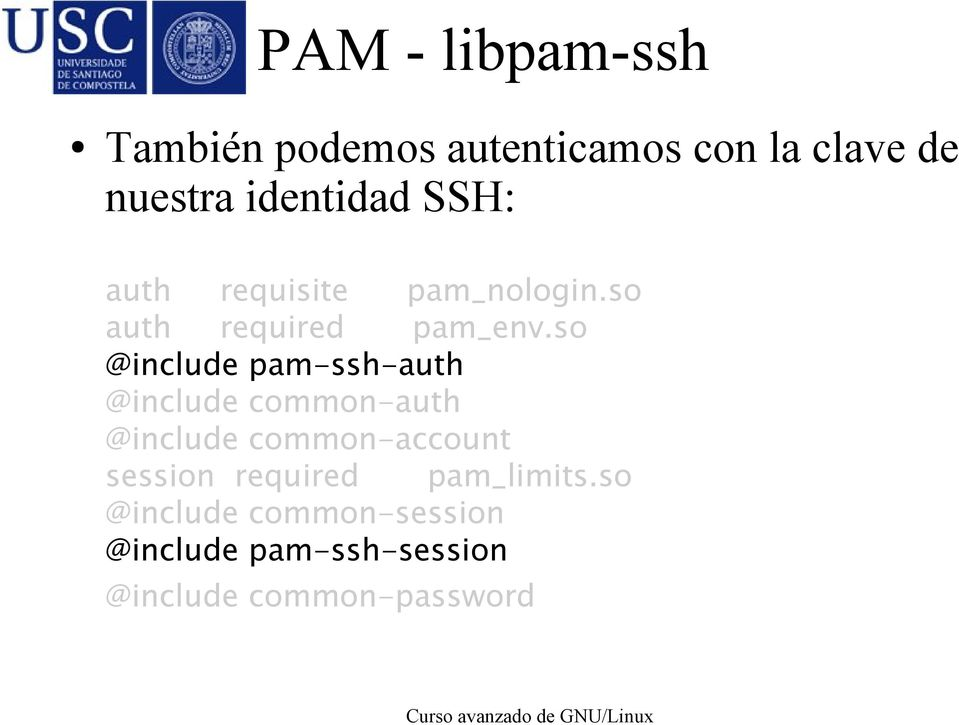 so @include pam-ssh-auth @include common-auth @include common-account session