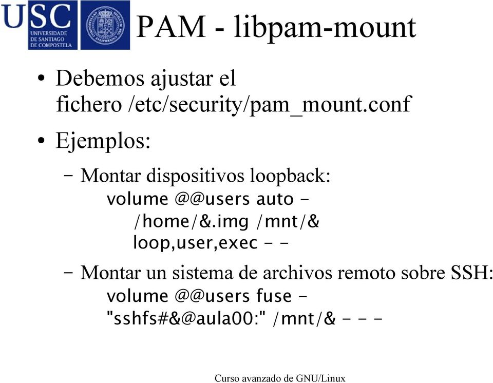 conf Ejemplos: Montar dispositivos loopback: volume @@users auto -