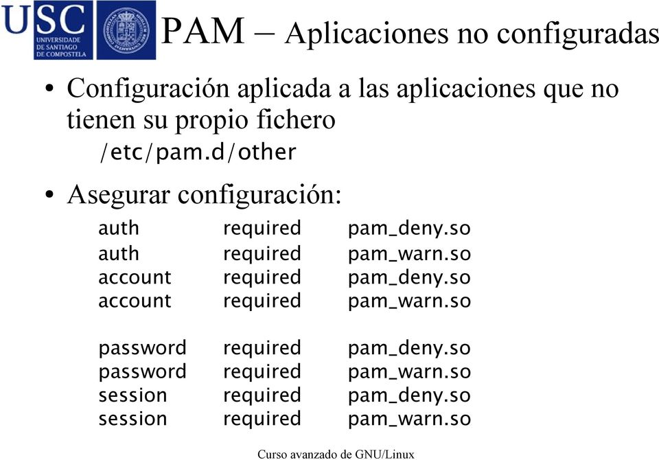 so auth required pam_warn.so account required pam_deny.so account required pam_warn.