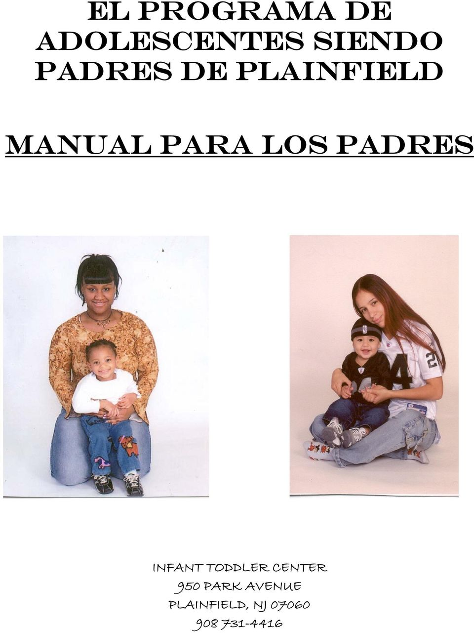 PADRES INFANT TODDLER CENTER 950 PARK