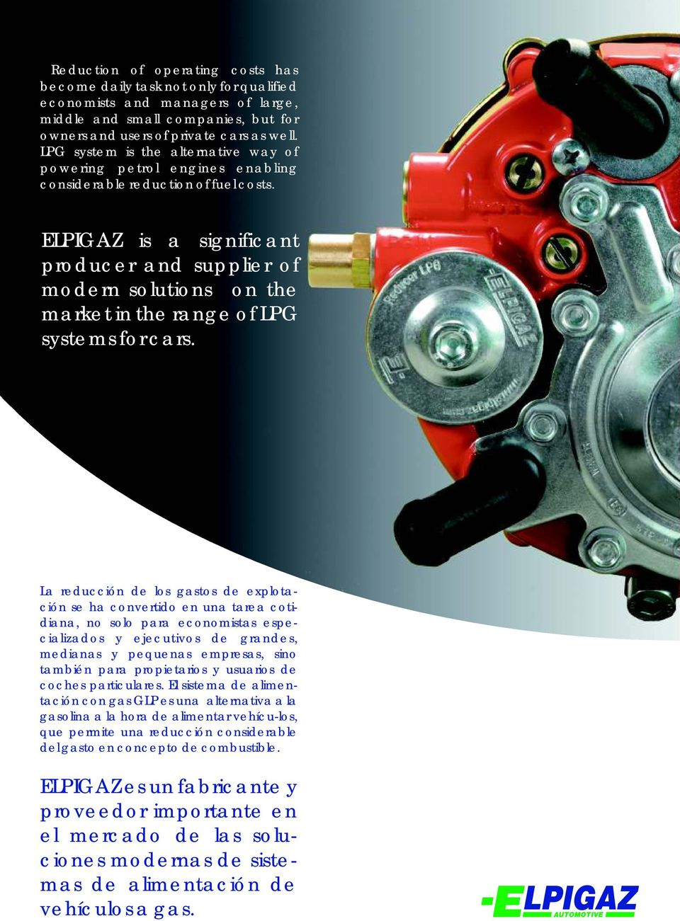 ELPIGAZ is a significant producer and supplier of modern solutions on the market in the range of LPG systems for cars.