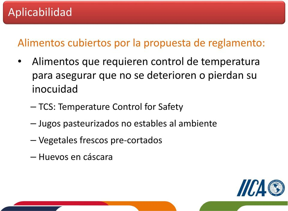 deterioren o pierdan su inocuidad TCS: Temperature Control for Safety