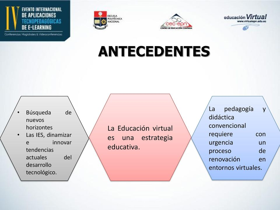 La Educación virtual es una estrategia educativa.
