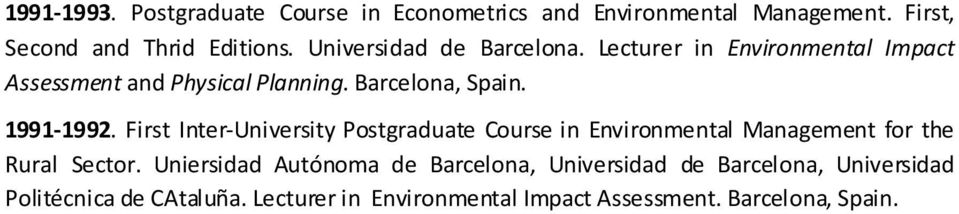 First Inter-University Postgraduate Course in Environmental Management for the Rural Sector.