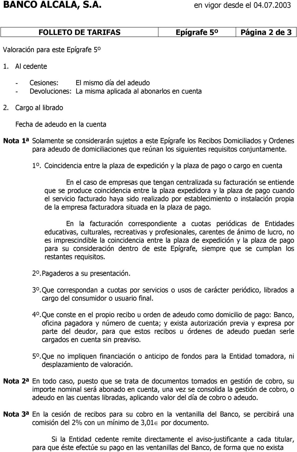 requisitos conjuntamente. 1º.