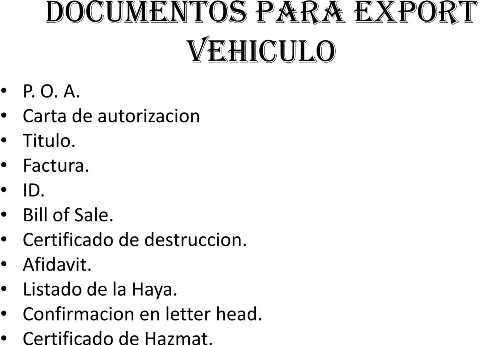 Bill of Sale. Certificado de destruccion. Afidavit.