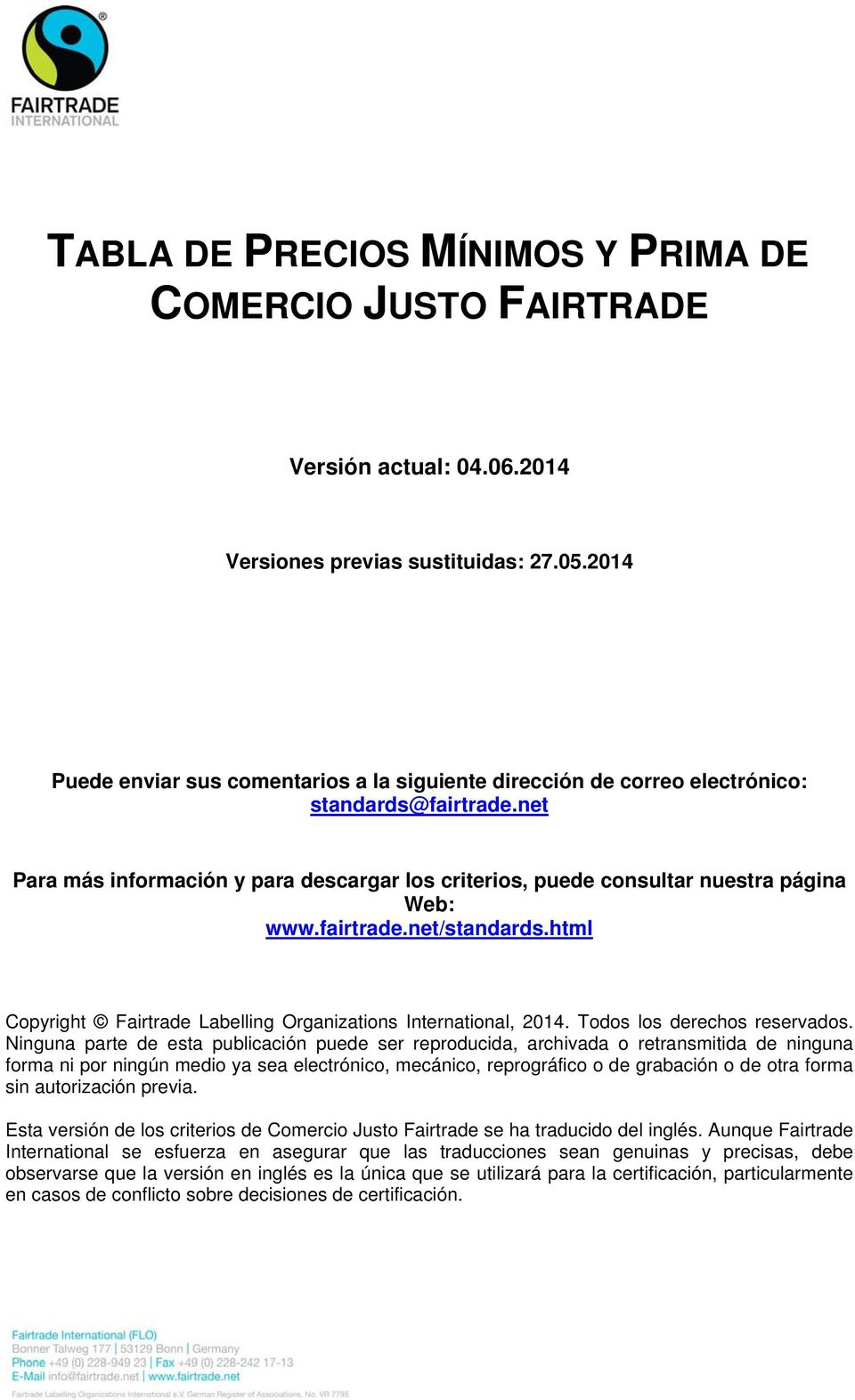 html Copyright Fairtrade Labelling Organization International, 2014. Todo lo derecho reervado.