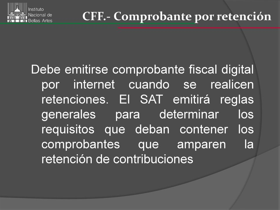 El SAT emitirá reglas generales para determinar los requisitos
