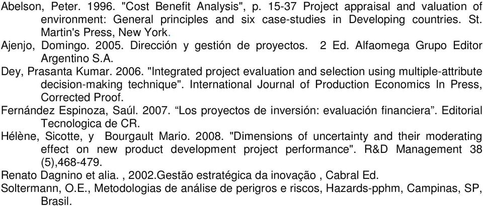 """Integrated project evaluation and selection using multiple-attribute decision-making technique"". International Journal of Production Economics In Press, Corrected Proof. Fernández Espinoza, Saúl."