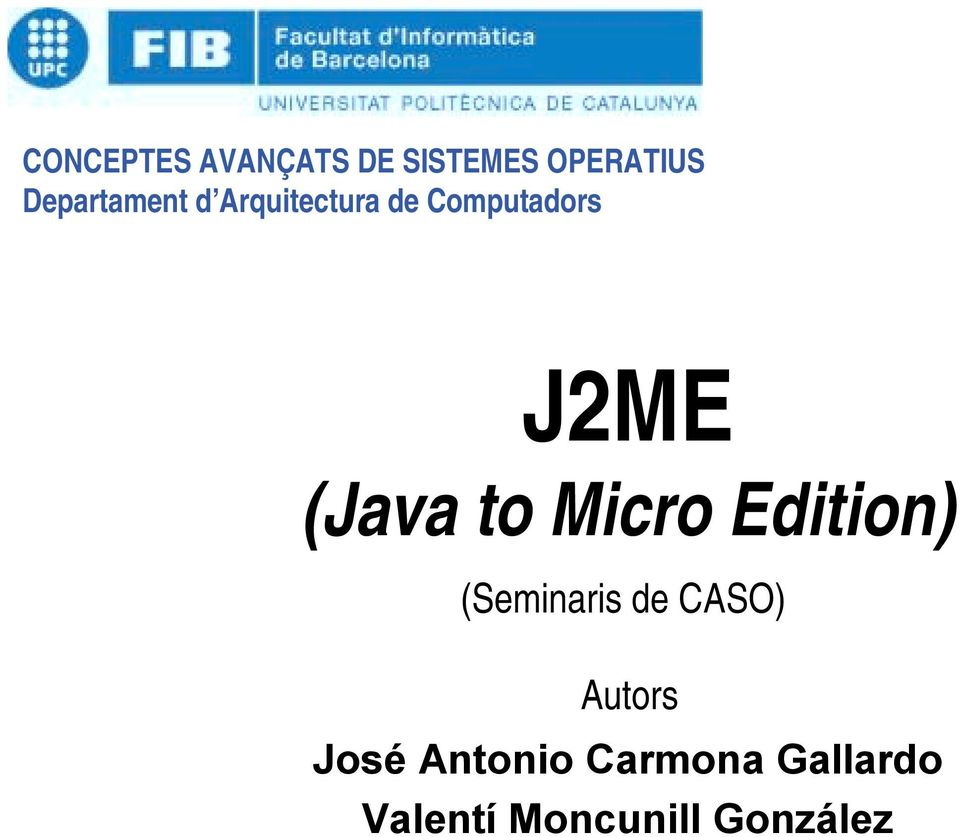 (Java to Micro Edition) (Seminaris de CASO)