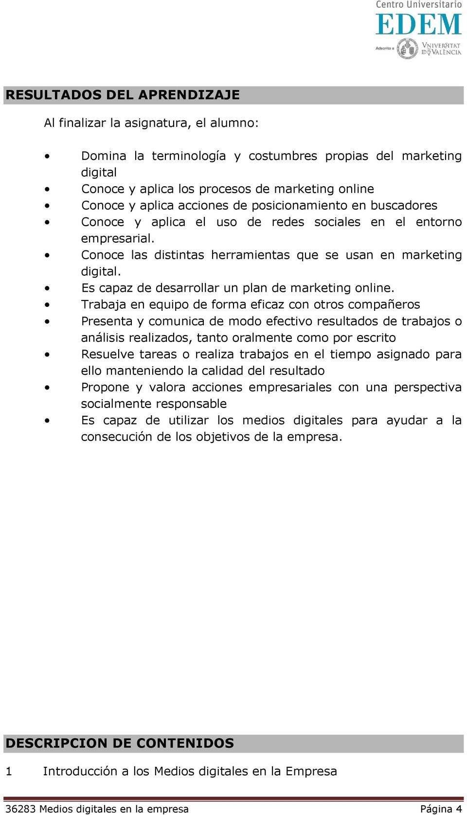 Es capaz de desarrollar un plan de marketing online.