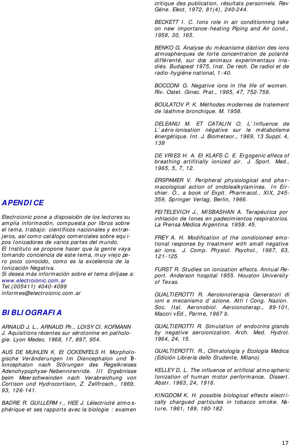 De radiol et de radio-hygiéne national, 1-40. BOCCONI G. Negative ions in the life of women. Riv. Ostet. Ginec. Prat., 1965, 47, 752-758. BOULATOV P. K.