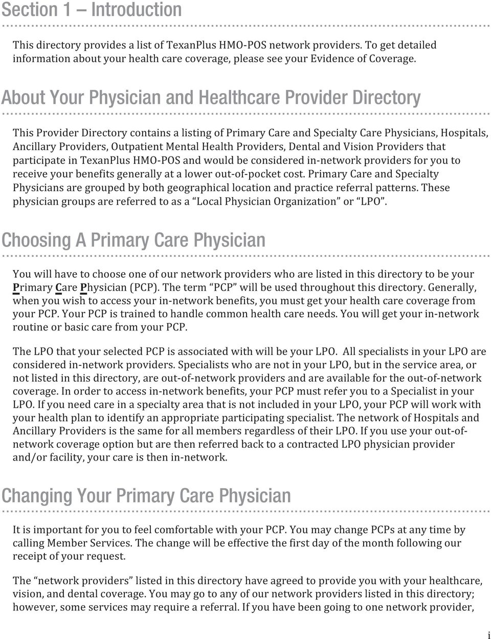 .. This Provider Directory contains a listing of Primary Care and Specialty Care Physicians, Hospitals, Ancillary Providers, Outpatient Mental Health Providers, Dental and Vision Providers that