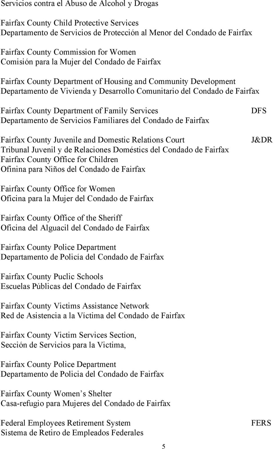 Department of Family Services Departamento de Servicios Familiares del Condado de Fairfax Fairfax County Juvenile and Domestic Relations Court Tribunal Juvenil y de Relaciones Doméstics del Condado