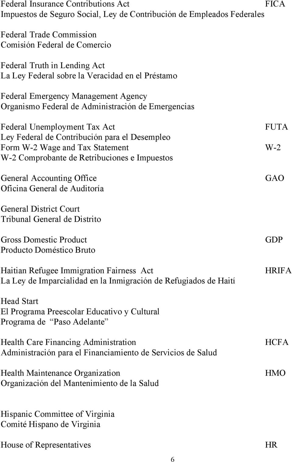 el Desempleo Form W-2 Wage and Tax Statement W-2 W-2 Comprobante de Retribuciones e Impuestos General Accounting Office Oficina General de Auditoría GAO General District Court Tribunal General de