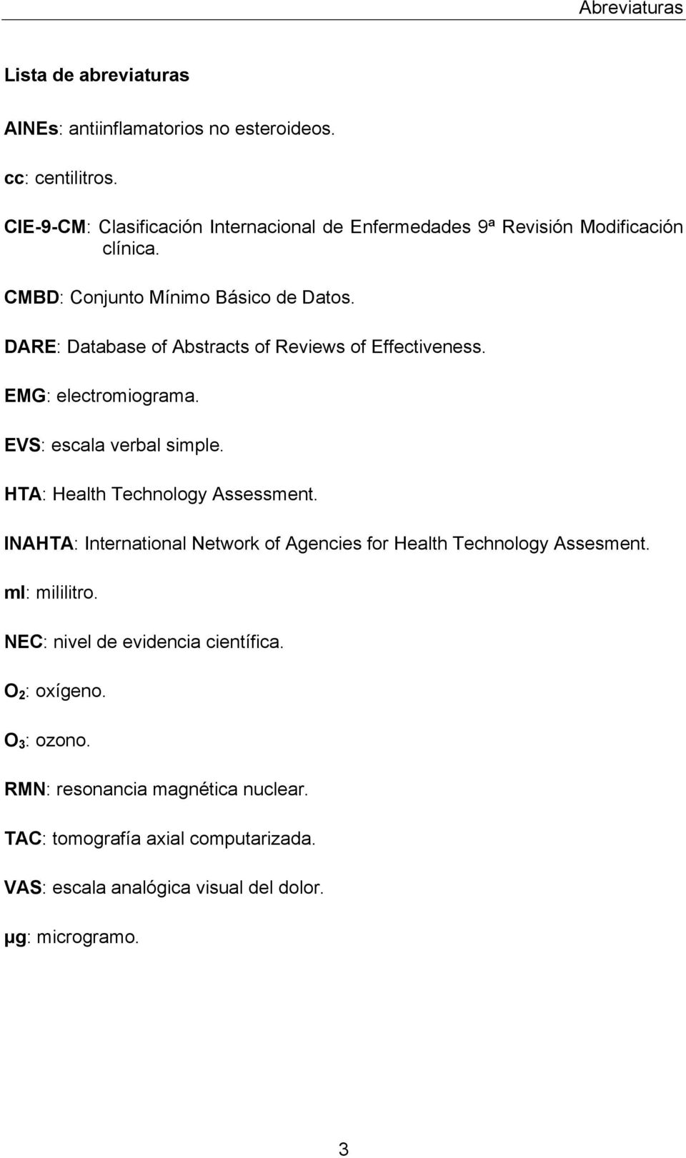 DARE: Database of Abstracts of Reviews of Effectiveness. EMG: electromiograma. EVS: escala verbal simple. HTA: Health Technology Assessment.
